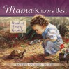 Mama Knows Best: Words Of Love To Grow By - Kathryn Andrews Fincher