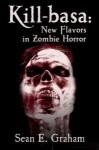 Kill-basa: New Flavors in Zombie Horror - Sean E. Graham