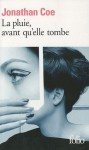 La pluie, avant qu'elle tombe - Jonathan Coe, Serge Chaumin, Djamila Chauvin