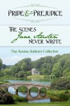Pride and Prejudice: The Scenes Jane Austen Never Wrote - Abigail Reynolds, Sharon Lathan, Susan Mason-Milks