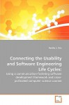Connecting the Usability and Software Engineering Life Cycles - Pardha S. Pyla