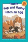 Pup and Hound Hatch an Egg - Susan Hood, Linda Hendry