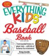 The Everything Kids' Baseball Book: From Baseball History to Player STATS - With Lots of Homerun Fun in Between! - Greg Jacobs