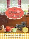 A Deadly Grind - Victoria Hamilton, Emily Woo Zeller