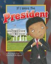 If I Were the President (Dream Big!) - Thomas Kingsley Troupe, Heather Heyworth