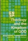 Theology And The Kingdom Of God - Wolfhart Pannenberg, Richard John Neuhaus