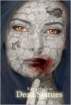 Dead Statues - Tim O'Rourke