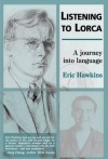 Listening to Lorca - Eric Hawkins