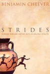 Strides: Running Through History With an Unlikely Athlete - Benjamin Cheever