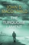 The Turquoise Lament (Travis McGee, #15) - John D. MacDonald