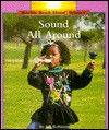 Sound All Around: Rookie Read about Science - Fay Robinson