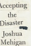 Accepting the Disaster: Poems - Joshua Mehigan