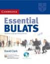 Essential Bulats Student's Book with Audio CD [With CDROM] - Cambridge ESOL, David Clark
