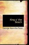 King O' the Beach - George Manville Fenn