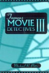Famous Movie Detectives III - Michael R. Pitts