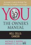 Hell Cells: Cancer - Michael F. Roizen, Mehmet C. Oz
