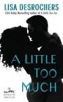 A Little Too Much - Lisa Desrochers