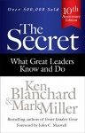 The Secret: What Great Leaders Know and Do - Ken Blanchard, Mark Miller