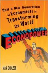 EconoPower: How a New Generation of Economists is Transforming the World - Mark Skousen, Art Laffer