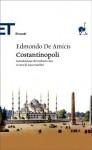 Costantinopoli - Umberto Eco, Luca Scarlini, Edmondo De Amicis
