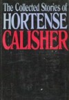 The Collected Stories Of Hortense Calisher - Hortense Calisher