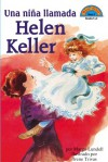 Una nina llamada Helen Keller: (Spanish language edition of A Girl Named Helen Keller) - Margo Lundell, Irene Trivas