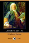 Letters to His Son, 1752 (Dodo Press) - Philip Dormer Stanhope