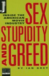 Sex Stupidity and Greed: Inside the American Movie Industry - Ian Grey