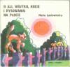 O Ali, Wojtku, kocie i rysowaniu na płocie - Maria Łastowiecka