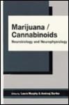 Marijuana/Cannabinoids: Neurophysiology and Neurobiology - Laura Murphy