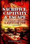 Sacrifice, Captivity and Escape. by Peter Jackson - Peter Jackson