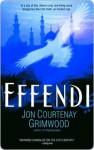 Effendi Effendi Effendi - Jon Courtenay Grimwood