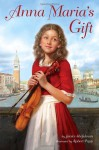 Anna Maria's Gift - Janice Shefelman, Robert Papp