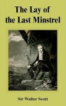The Lay Of The Last Minstrel (See F4) - Walter Scott, William James Rolfe