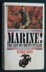 Marine! The Life of Lt. Gen. Lewis B. Chesty Puller, USMC Ret. - Burke Davis