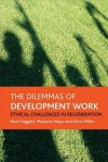 The dilemmas of development work: Ethical challenges in regeneration - Paul Hoggett, Marjorie Mayo, Chris Miller