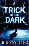 A Trick Of The Dark - B.R. Collins