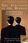The Stranger in the Mirror: The Hidden Epidemic - Marlene Steinberg, Maxine Schnall