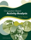 Occupation-Based Activity Analysis - Heather Thomas