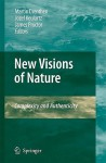New Visions of Nature: Complexity and Authenticity - Martin A.M. Drenthen, F.W. Jozef Keulartz, James Proctor