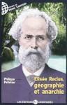 Elisée Reclus, géographie et anarchie - Philippe Pelletier
