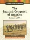 The Spanish Conquest Of America - Michael Burgan