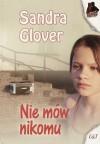 Nie mów nikomu - Sandra Glover