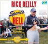 Sports from Hell: My Search for the World's Dumbest Competition - Rick Reilly, Mike Chamberlain