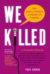 We Killed: The Rise of Women in American Comedy - Yael Kohen