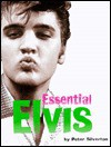 Essential Elvis: A Photographic Survey of His Top Fifty Recordings - Peter Silverton, Peter Silveton