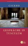Gesprache in Tusculum - Cicero, Olof Gigon