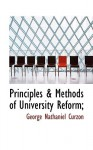 Principles & Methods of University Reform; - George Nathaniel Curzon