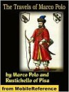 The Travels of Marco Polo - Complete - Marco Polo, Rustichello Of Pisa, Henry Yule