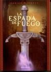 La espada de fuego - Javier Negrete